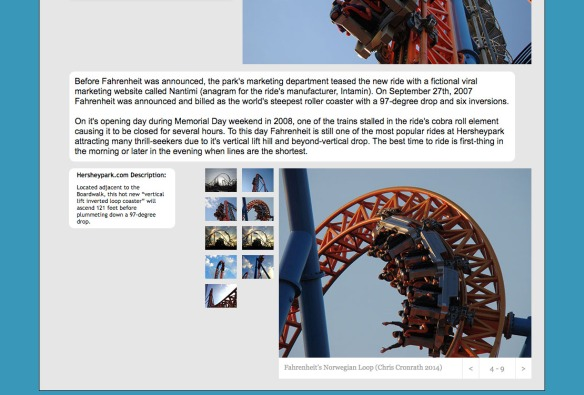 Below the main photo will be a description box giving some interesting details about the ride's history and info on the ride experience. Featured on some of the Hersheypark rides, a box is featured with an old Hersheypark.com description. Finally is the photo gallery with photos of the attraction.